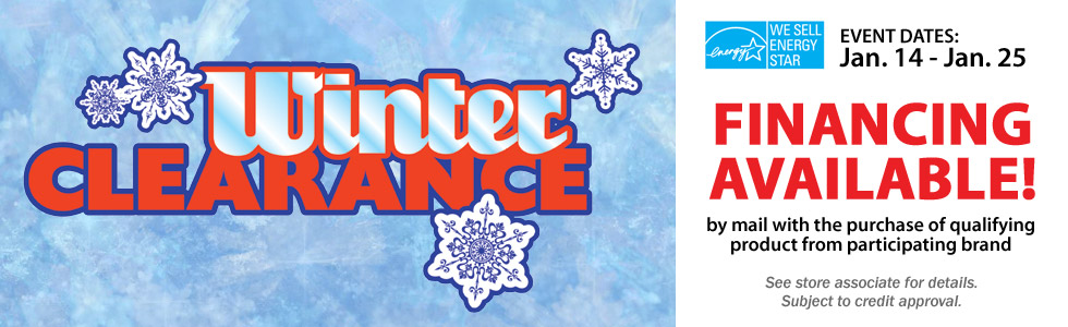 Winter Clearance Jan 14-25 Financing
